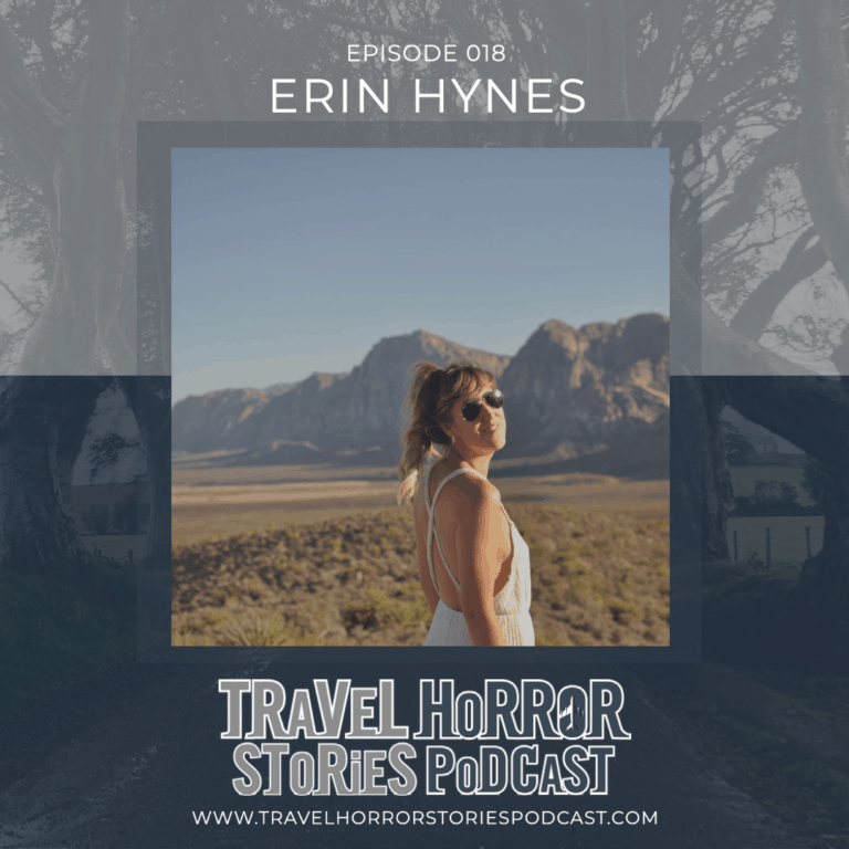 018: Surviving An Assault While Travelling Abroad (with Erin Hynes)