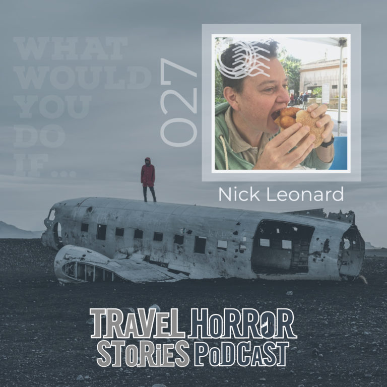 027: Surviving In The Middle Of Nowhere After The Bus Broke Down (With Nick Leonard)